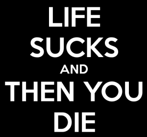 life-sucks